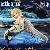 Mental As Anything - Live It Up - single cover