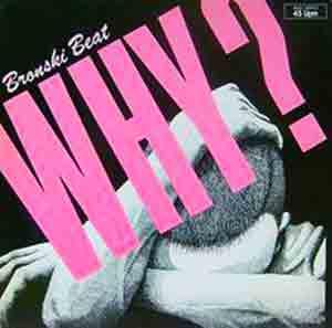 Bronski Beat - Why? - Single Cover