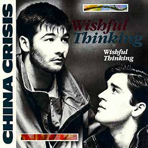 China Crisis Wishful Thinking Single Cover
