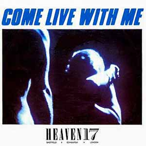 Heaven 17 Come Live With Me Single Cover