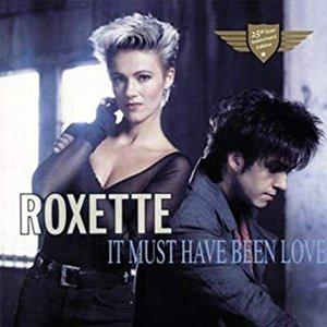 Roxette - It Must Have Been Love - single cover