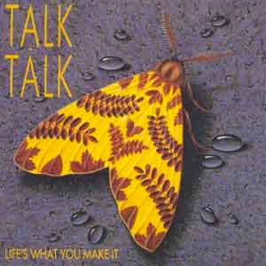 Talk Talk - Life's What You Make It - Single Cover