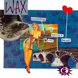 Wax Bridge To Your Heart Single Cover