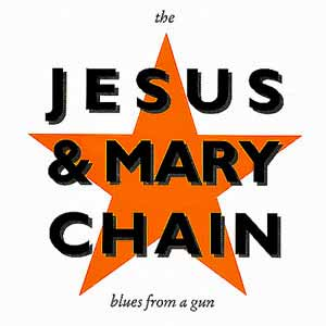Jesus And Mary Chain Blues From A Gun Single Cover