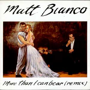 Matt Bianco - More Than I Can Bear - Single Cover