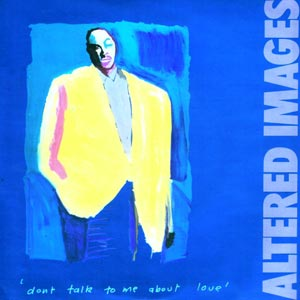 Altered Images - Don't Talk to Me About Love -single cover