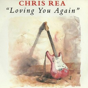 Chris Rea - Loving You Again - single cover