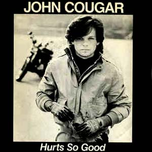 John Mellencamp / John Cougar - Hurts So Good - single cover