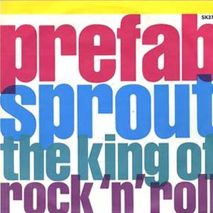Prefab Sprout - The King of Rock 'N' Roll - single cover