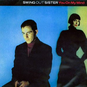 Swing Out Sister - You On My Mind - Official Music Video