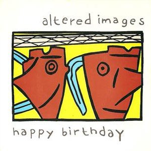 Altered Images - Happy Birthday - Single Cover