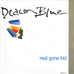 Deacon Blue - Real Gone Kid - single cover