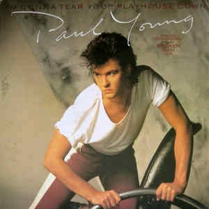Paul Young - I'm Gonna Tear Your Playhouse Down single cover