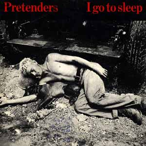 The Pretenders - I Go To Sleep - single cover