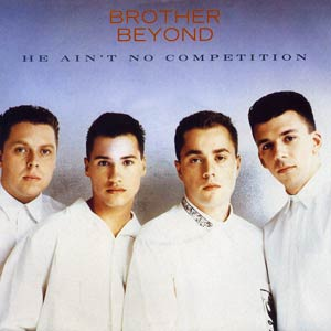 Brother Beyond - He Ain't No Competition - Single Cover