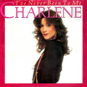 Charlene - I've Never Been To Me - Single Cover