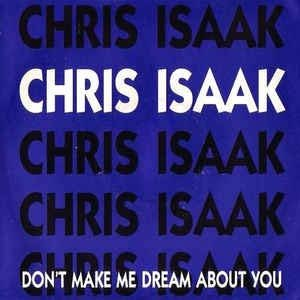 Chris Isaak - Don't Make Me Dream About You - Single Cover