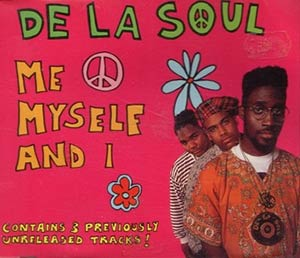 De La Soul - Me Myself And I - Single Cover