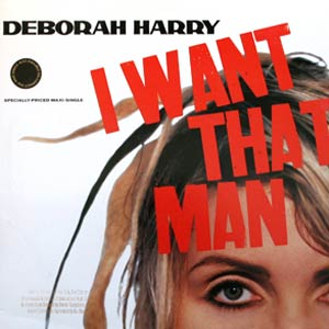 Debbie Harry - I Want That Man - Single Cover