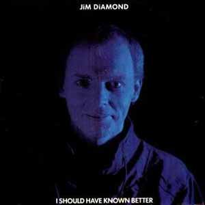 Jim Diamond - I Should Have Known Better - Single Cover