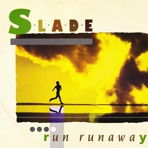 Slade - Run Runaway - Single Cover
