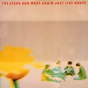 The Jesus And Mary Chain - Just Like Honey - Single Cover