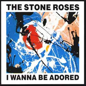 The Stone Roses - I Wanna Be Adored - Single Cover
