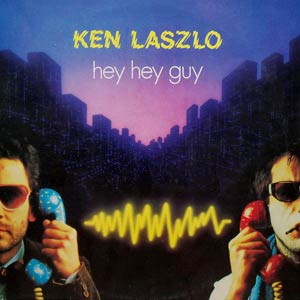 Ken Laszlo - Hey Hey Guy - Single Cover