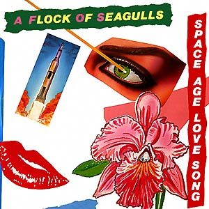 A Flock Of Seagulls - Space Age Love Song - Single Cover