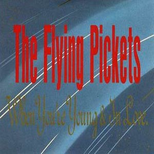The Flying Pickets - When You're Young And In Love - Single Cover
