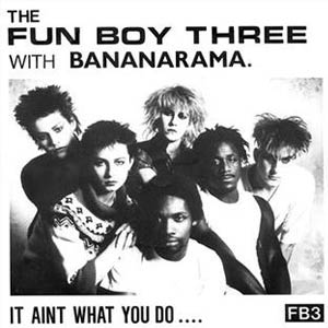 The Fun Boy Three & Bananarama - It Ain't What You Do - Single Cover