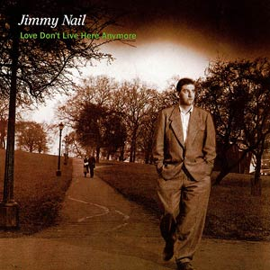 Jimmy Nail - Love Don't Live Here Anymore - Single Cover