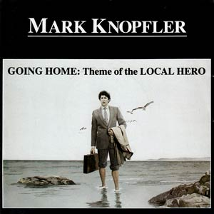 Mark Knopfler - Going Home (Theme Of The Local Hero) - Single Cover