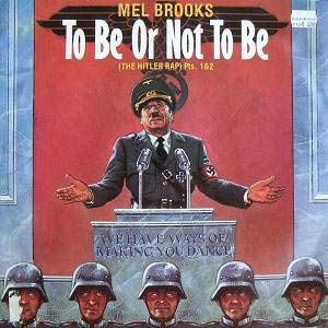 Mel Brooks - To Be or Not to Be (The Hitler Rap) - Single Cover