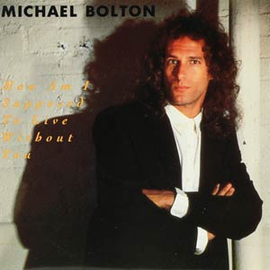 Michael Bolton - How Am I Supposed To Live Without You - Single Cover