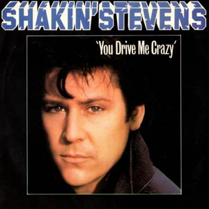 Shakin' Stevens - You Drive Me Crazy - Single Cover