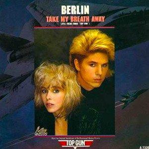Berlin Take My Breath Away Single Cover