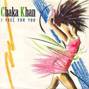 Chaka Khan I Feel For You