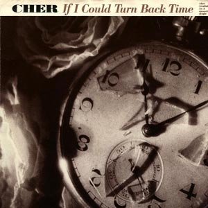 Cher If I Could Turn Back Time Single Cover