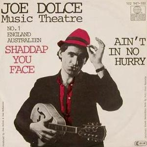 Joe Dolce Music Theatre Shaddap You Face Single Cover