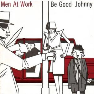 Men At Work - Be Good Johnny - Single Cover