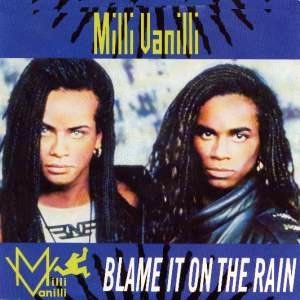 Milli Vanilli Blame It On The Rain Single Cover