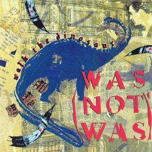 Was (Not Was) - Walk The Dinosaur - Single Cover