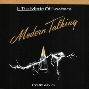 Modern Talking In The Middle of Nowhere Album Cover