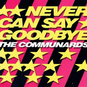 The Communards Never Can Say Goodbye Single Cover