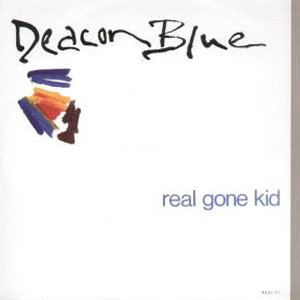 Deacon Blue Real Gone Kid Single Cover