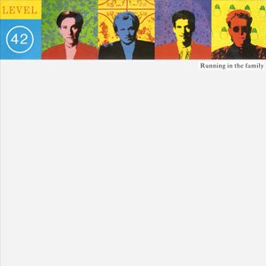 Level 42 - Running in the Family - Single cover