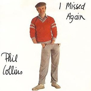 Phil Collins - I Missed Again - Single Cover
