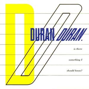 Duran Duran Is There Something I Should Know Single Cover