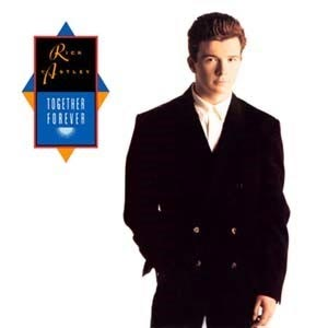 Rick Astley Together Forever Single Cover